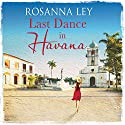 Last Dance in Havana Audiobook by Rosanna Ley Narrated by Imogen Church