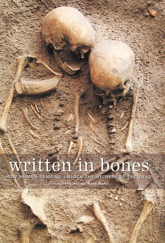 [BOOK] Written in Bones: How Human Remains Unlock the Secrets of the Dead<br />[P.D.F]