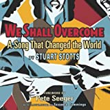 We Shall Overcome, Stuart Stotts, 0547182104