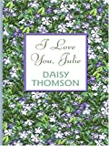 I Love You, Julie, Daisy Thomson, 078629468X