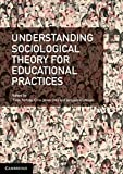 img - for Understanding Sociological Theory for Educational Practices by Tania Ferfolja (2015-06-05) book / textbook / text book