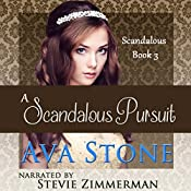A Scandalous Pursuit: Scandalous Series, Book 3 (Volume 3) | Ava Stone