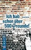 Ich hab schon über 500 Freunde! (K.L.A.R.-Taschenbuch)