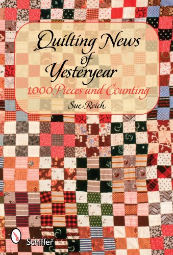 Download Quilting News of Yesteryear: 1,000 Pieces and Counting pdf