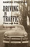 Driving in Traffic, Then and Now, Samuel Costello, 1890719102