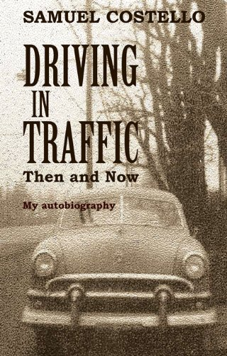 Download Driving in Traffic, Then and Now: An Autobiography of Samuel Costello PDF