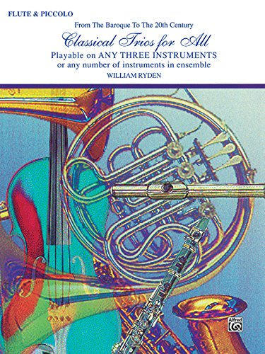 20th Century Flute - Classical Trios for All (From the Baroque to the 20th Century): Flute, Piccolo (Classical Instrumental Ensembles for All)