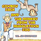 Cowboy Zack and the Monkey from the Muggletown Zoo, Jim Shoopman, 0988783622