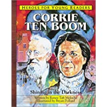 Corrie Ten Boom Shining in the Darkness (Heroes for Young Readers)
