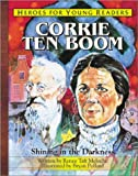 Heroes for Young Readers - Corrie Ten Boom, Renee Meloche, 1576582310