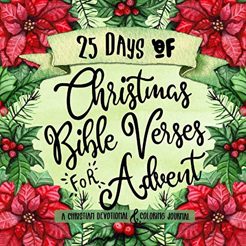 - 25 Days of Christmas Bible Verses for Advent: A Christian Devotional & Coloring Journal (The Creative Bible Study Workbook Series)