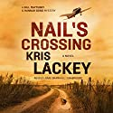 Nail's Crossing: A Novel Audiobook by Kris Lackey Narrated by Mark Bramhall