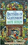 Brothers of Glastonbury, Kate Sedley, 0747258775