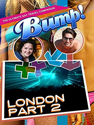 Bump! The Ultimate Gay Travel Companion - London Part Two (Taboo Ii)