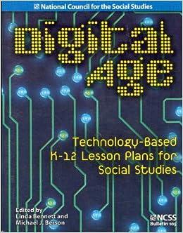 Book Digital Age: Technology-Based K-12 Lesson Plans for Social Studies