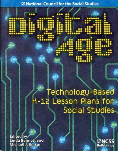 Digital Age: Technology-Based K-12 Lesson Plans for Social Studies