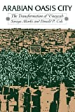 img - for Arabian Oasis City: The Transformation of 'Unayzah (Modern Middle East (Paperback)) book / textbook / text book