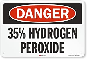 "SmartSign ""Danger - 35% Hydrogen Peroxide Sign 