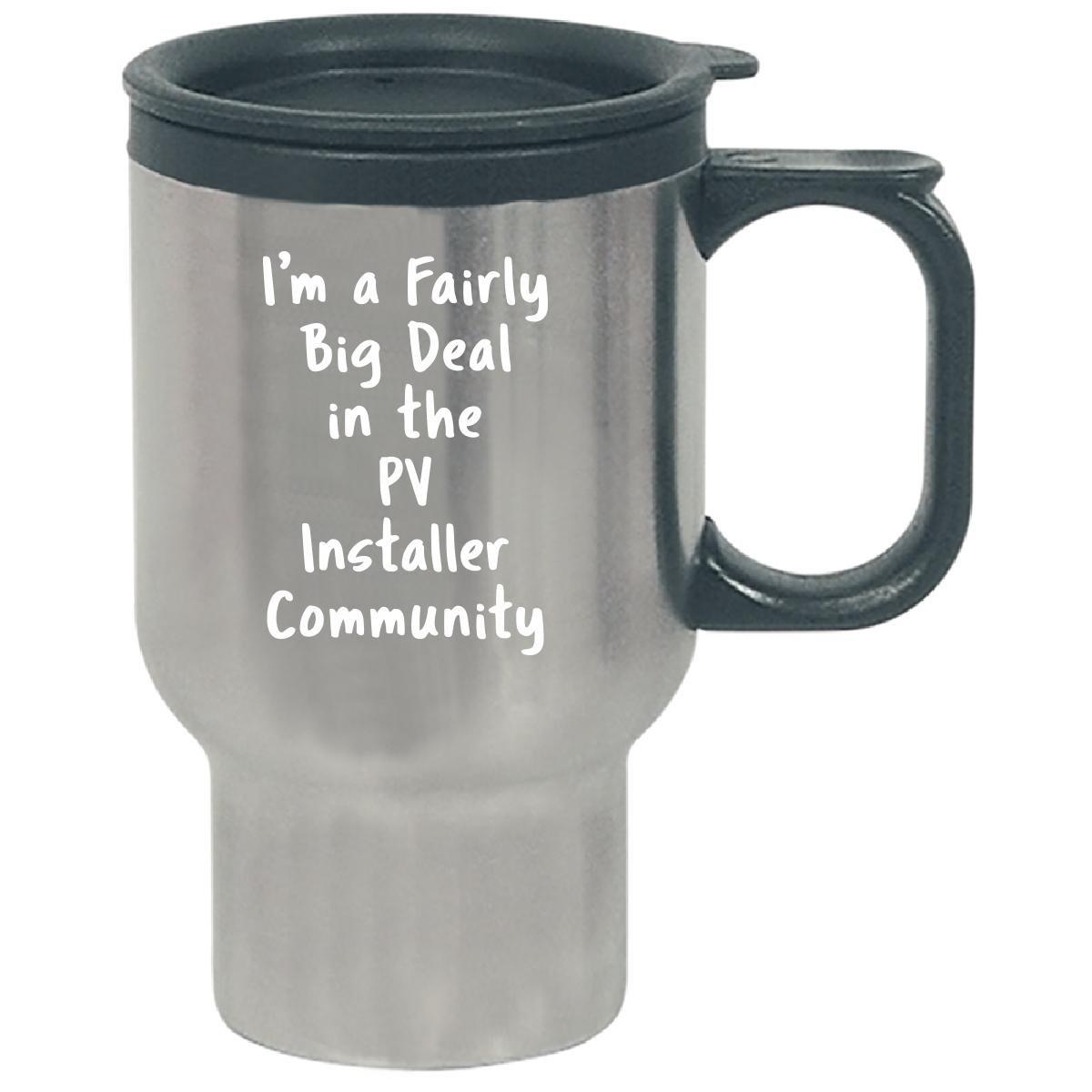 Pv Installer Big Deal Sarcastic Funny Saying Solar Job Gift - Travel Mug