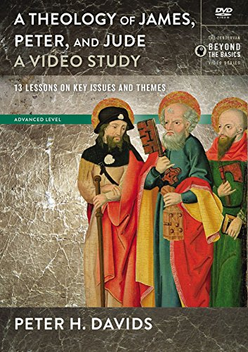 Theology of James, Peter, and Jude, A Video Study: 13 Lessons on Key Issues and Themes ()