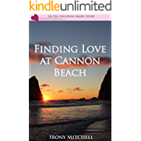Finding Love at Cannon Beach (An On Location Short Story)