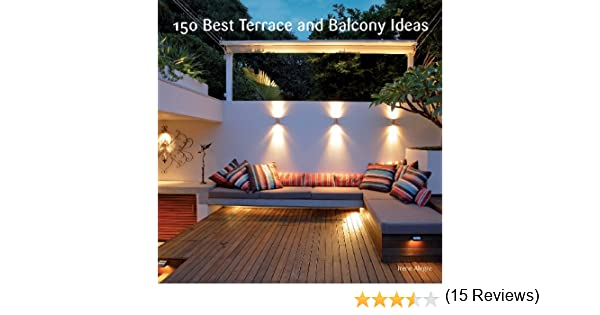 150 Best Terrace and Balcony Ideas (English Edition) eBook: Alegre ...