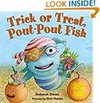 Trick or Treat, Pout-Pout Fish (A Pou...