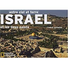 ISRAËL ET LES LIEUX SAINTS ENTRE CIEL ET TERRE