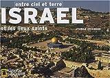Israël et les lieux saints : Entre ciel et terre