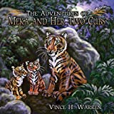 The Adventures of Meka and Her Two Cubs, Vince H. Warren, 1478703083