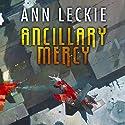 Ancillary Mercy | Livre audio Auteur(s) : Ann Leckie Narrateur(s) : Adjoa Andoh