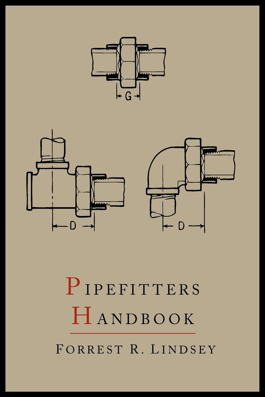 Pipefitters Handbook Second Expanded Edition Forrest Piping Layout Pictures R Lindsey 9781614273295 Books