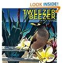 Tweezer Beezer: A True Story