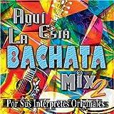 Aqui Esta La Bachata Mix 2
