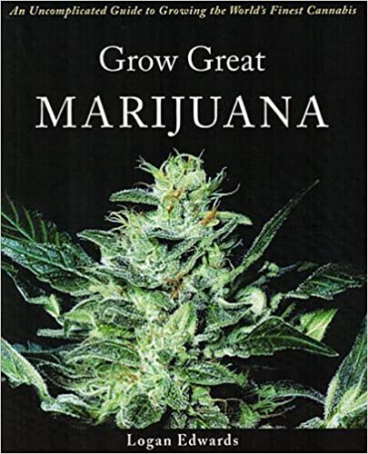 Book Grow Great Marijuana: An Uncomplicated Guide to Growing the World's Finest Cannabis by Logan Edwards (2006-01-01)