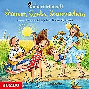 Sommer, Samba, Sonnenschein Hörbuch
