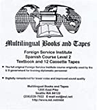 FSI Spanish LEVEL 2 Intensive Course : Multilingual Books Language Course, FSI Staff, 096315186X