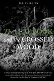 The Leaf Book and the Crossed Wood, Phillips, Donald, 0988545039