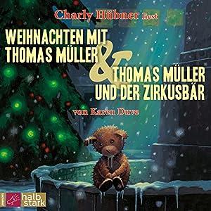 Weihnachten mit Thomas Müller / Thomas Müller und der Zirkusbär Hörbuch