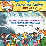 Geronimo Stilton 22 & 24: The Secret of Cacklefur Castle and The Field Trip to Niagara Falls | Geronimo Stilton