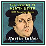 The Poetry of Martin Luther | Dr. Tom Morris
