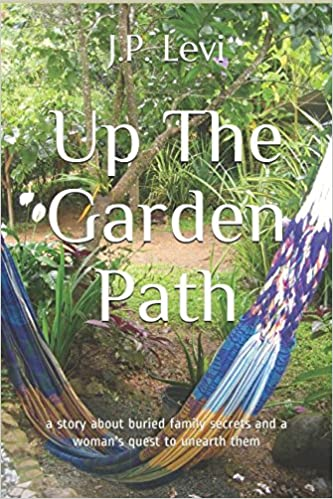 Up The Garden Path: a story about buried family secrets and one ...