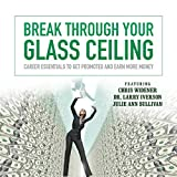 img - for Break Through Your Glass Ceiling: Career Essentials to Get Promoted and Earn More Money (Made for Success) book / textbook / text book