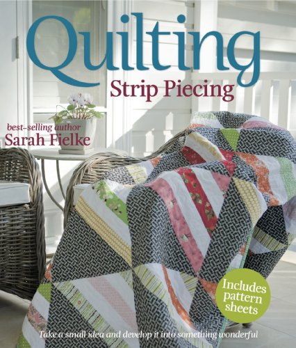 Strip Piecing - Quilting: Strip Piecing