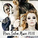 Hair Salon Music 2018 - Relaxing Music for Hair Salon