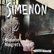 Madame Maigret's Friend: Inspector Maigret, Book 34 | Georges Simenon