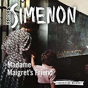 Madame Maigret's Friend Hörbuch