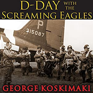 D-Day with the Screaming Eagles Audiobook