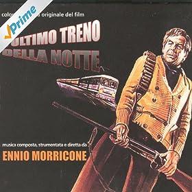 Amazon.com: L'Ultimo Treno Della Notte: Ennio Morricone: MP3 Downloads