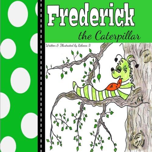 Frederick the Caterpillar: Bugaboo Forest Series - Book 1 (Volume 1) ebook